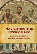 Navigating the Interior Life : Spiritual Direction and the Journey to God