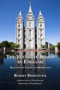 Youngest Bishop in England : Beneath the Surface of Mormonism