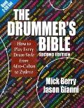 Drummer's Bible : How to Play Every Drum Style from Afro-Cuban to Zydeco