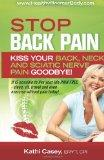 STOP Back Pain: Kiss Your Back, Neck And Sciatic Nerve Pain Goodbye!