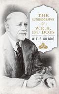 Autobiography of W. E. B. du Bois