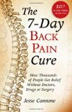 The 7-Day Back Pain Cure: How Thousands of People Got Relief Without Doctors, Drugs or Surgery
