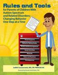 Rules and Tools for Parenting Children with Autism Spectrum and Related Disorders : Changing...