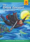 The Brave Servant: A Tale from China (Tales of Honor)