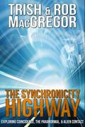 Synchronicity Highway : Exploring Coincidence, the Paranormal, and Alien Contact