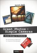 Great Photos - Simple Cameras : From Holga to Pinhole - An Alternative Approach to Creative ...