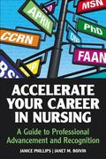Accelerate Your Career in Nursing : A Guide to Professional Advancement and Recognition