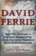 David Ferrie : Mafia Pilot, Participant in Anti-Castro Bioweapon Plot, Friend of Lee Harvey ...