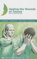 Healing the Wounds of Trauma: How the Church Can Help, 2013 Revised Edition