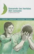 Healing the Wounds of Trauma: How the Church Can Help, 2013 Revised Edition, Spanish (Spanis...