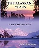 The Alaskan Years: Still a Hard Land