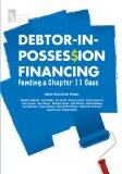 Debtor-in-Possession Financing: Funding a Chapter 11 Case