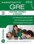 Fractions, Decimals, and Percents GRE Strategy Guide, 4th Edition