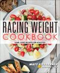 Racing Weight Cookbook: Eating for Peak Performance (The Racing Weight Series)
