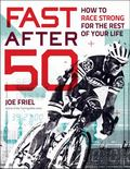 Fast After 50 : How to Race Strong for the Rest of Your Life