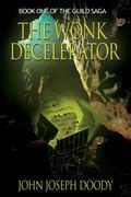 Wonk Decelerator - Print : Book One in the Guild Saga