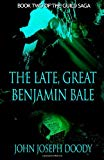 The Late Great Benjamin Bale: Book Two of the Guild Saga (Volume 2)