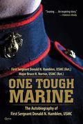 One Tough Marine : The Autobiography of First Sergeant Donald N. Hamblen, USMC