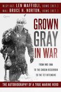 Grown Gray in War : The Len Maffioli Story