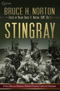 Stingray : Force Recon Marines Behind Enemy Lines in Vietnam