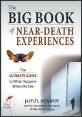 Big Book of near-Death Experiences : The Ultimate Guide to What Happens When We Die