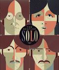 Beatles Solo : The Illustrated Chronicles of John, Paul, George, and Ringo after the Beatles