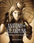 Anatomy of Steampunk : The Fashion of Victorian Futurism