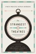 Strangest of Theatres : Poets Writing Across Borders