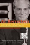 Al Bernstein : 30 Years, 30 Undeniable Truths about Boxing, Sports, and TV