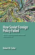 How Soviet Foreign Policy Failed : What Complexity Science Tells Us That
