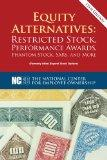 Equity Alternatives: Restricted Stock, Performance Awards, Phantom Stock, SARs, and More, 12...