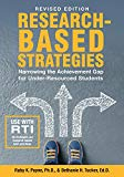 Revised Edition-Research Based Strategies: Narrowing the Achievement Gap for Under Resourced...
