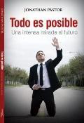 Todo es Posible : Una intensa mirada al Futuro