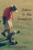 Letters to My Grandson: Gaining Wisdom from a Fresh Perspective