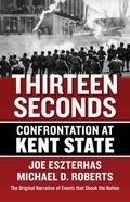 Thirteen Seconds : Confrontation at Kent State