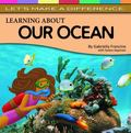Let's Make a Difference : Learning about Our Ocean