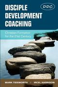 Disciple Development Coaching: Christian Formation for the 21st Century