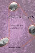 Blood Lines : Fatherhood, Faith and Love in the Time of Stem Cells