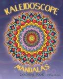 Kaleidoscope Mandalas: Coloring Book (Volume 1)