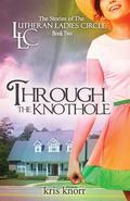 Lutheran Ladies Circle : Through the Knothole