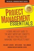 Project Management Essentials : A Quick and Easy Guide to the Most Important Concepts and Be...