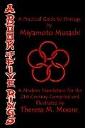 Book of Five Rings : A Modern Translation for the 21st Century Compiled and Illustrated by T...
