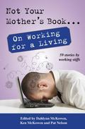 Not Your Mother's Book... on Working for a Living