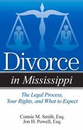 Divorce in Mississippi : The Legal Process, Your Rights, and What to Expect