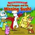 Red Penguin and the Missing Sushi