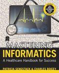 Mastering Healthcare Informatics : A Healthcare Handbook for Success
