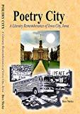 Poetry City: A Literary Rememberance of Iowa City, Iowa