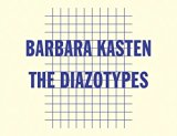 Barbara Kasten: The Diazotypes