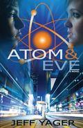 Atom and Eve : A Novel