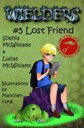 Wielders Book 5 : Lost Friend